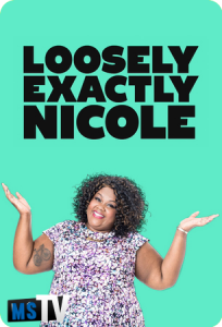 Loosely Exactly Nicole T1 [HDTV | 720p] Inglés Sub.