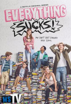 Everything Sucks (Todo es una mierda) T1 [m720p / WEB-DL] Castellano