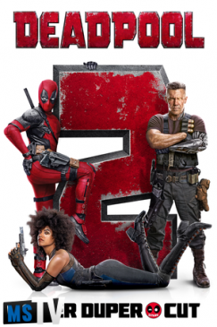 Deadpool 2 2018 Super Duper Cut UNRATED [BluRay / BDRip | x265 / 720p / 1080p] Subtitulada